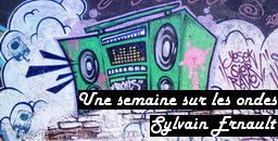 Une semaine sur les ondes - Sylvain Ernault