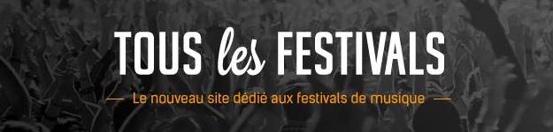 Tous les festivals - Le nouveau site consacré aux festivals de musique